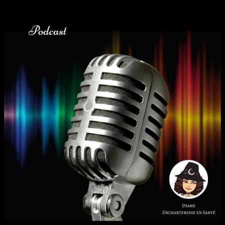 Podcast - Diane Enchanteresse en Santé