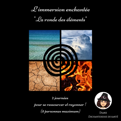L'immersion enchantée - La ronde des éléments - Diane Enchanteresse en Santé