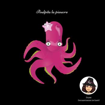 Poulpita la pieuvre - Diane Enchanteresse en Santé