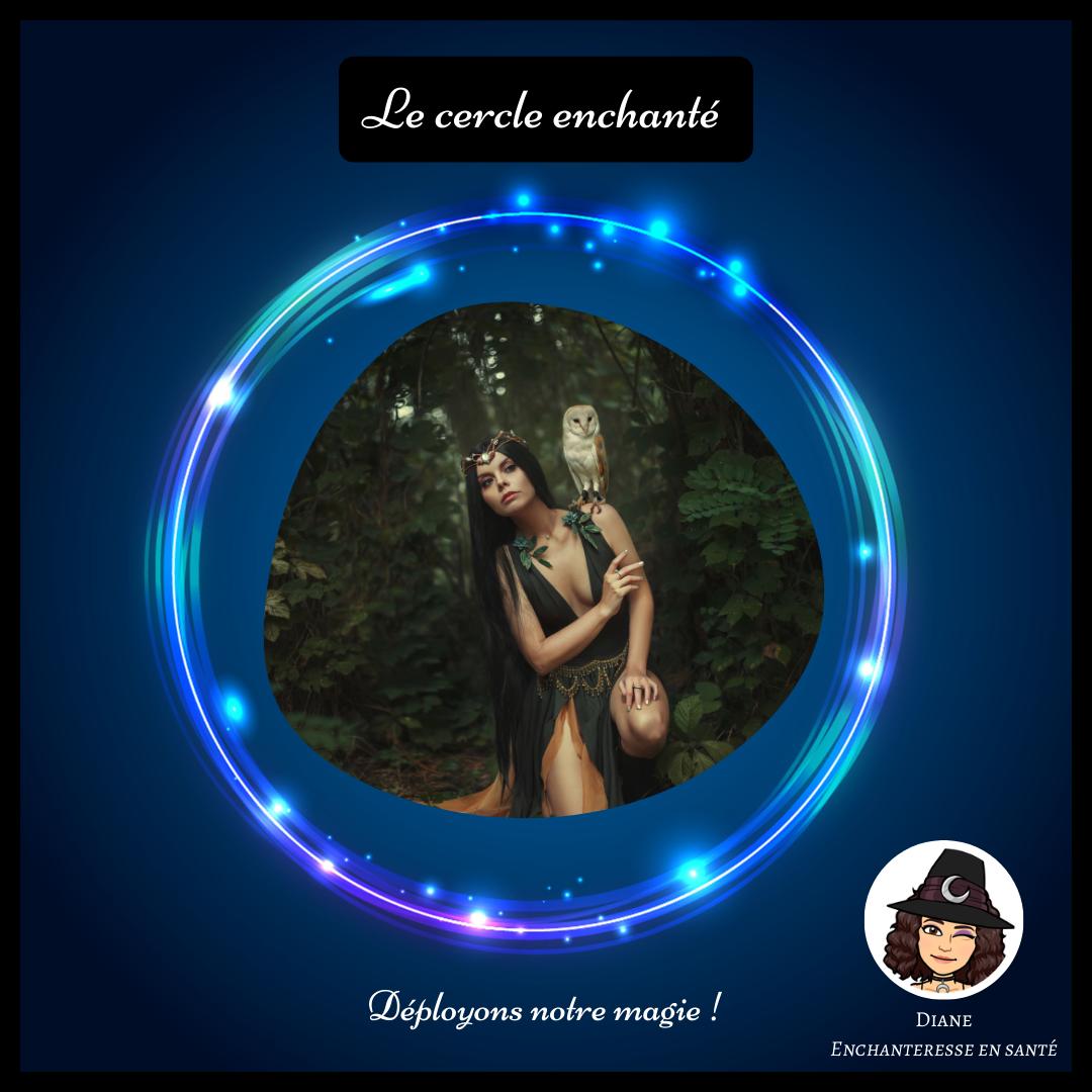 Le cercle enchanté - Déployons notre magie - Diane Enchanteresse en Santé